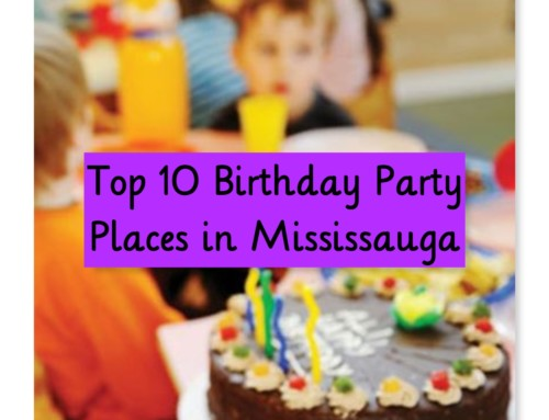 Top 10 Birthday Party Places in Mississauga